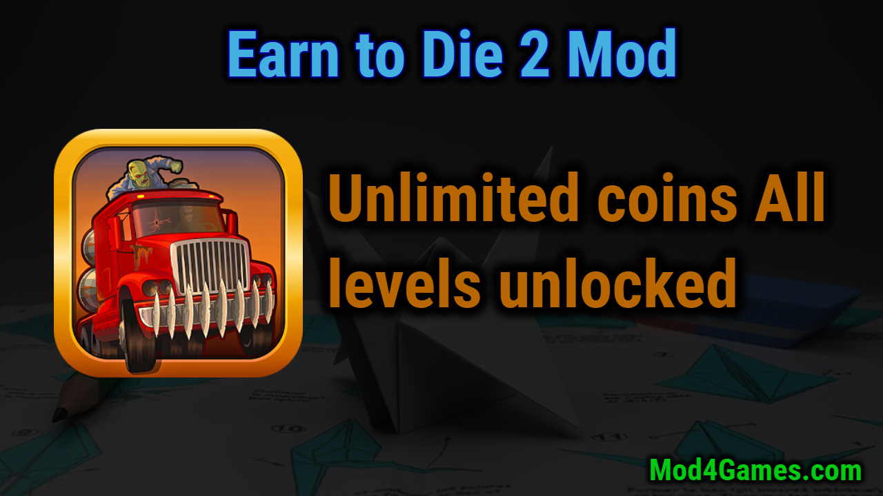 Earn to Die 2 Mod | Unlimited coins + All levels unlocked