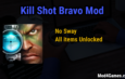 Kill Shot Bravo Mod | No Sway + All items Unlocked
