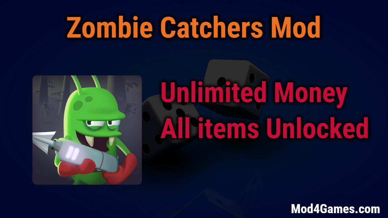 Zombie Catchers Mod | Unlimited Money + All items Unlocked ...