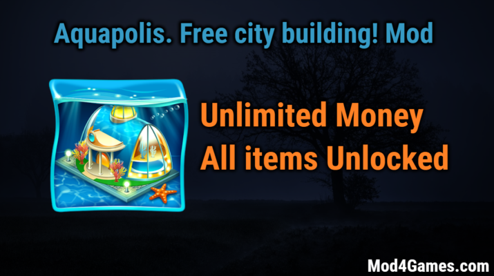 Aquapolis free city building mod unlimited money all for Free money to build a house