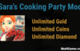 Sara's Cooking Party Mod | Unlimited Gold + Unlimited Coins + Unlimited Diamond