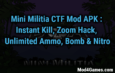 Mini Militia CTF Mod 4.1.2 (Flag Rain Hack, One shot Kill, Zoom Hack, Unlimited Ammo, Nitro & Bomb)